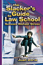 The slacker's guide to law school : success without stress