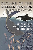 Decline of the Steller sea lion in Alaskan waters : untangling food webs and fishing nets
