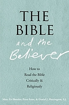 The Bible and the believer : how to read the Bible critically and religiously
