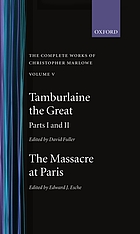 The complete works 5 Tamburlaine the great [u.a.].