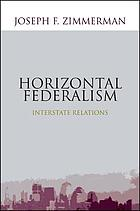 Horizontal federalism : interstate relations