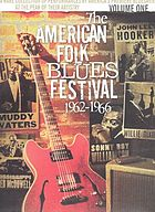 The American folk blues festival, 1962-1966. Volume one