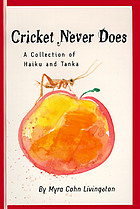 Cricket never does : a collection of haiku and tanka