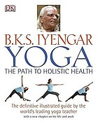 B.K.S. Iyengar yoga : the path to holistic health.