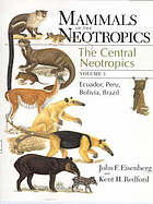 Mammals of the neotropics. / Volume 3, The central neotropics