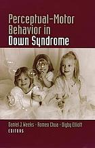 Perceptual-motor behavior in Down syndrome