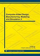 Computer-aided design, manufacturing, modeling and simulation II : selected, peer reviewed papers from the 2nd International Conference on Computer-Aided Design, Manufacturing, Modeling and Simulation (CDMMS 2012), September 21-23, 2012, Chongqing, China