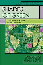 Shades of green : environmental activism around the globe