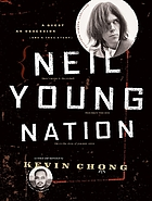 Neil Young nation : a quest, an obsession, and a true story