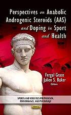Perspectives on anabolic androgenic steroids (AAS) and doping in sport and health