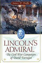 Lincoln's admiral : the Civil War campaigns of David Farragut