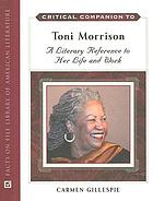 Critical companion to Toni Morrison : a literary reference to her life and work
