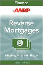 AARP reverse mortgages and linked securities : the complete guide to risk, pricing, and regulation
