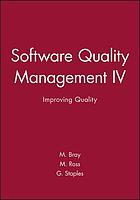 Improving quality : software quality management IV
