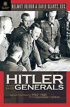 Hitler and his generals : military conferences 1942-1945 : the first complete stenographic record of the military situation conferences, from Stalingrad to Berlin
