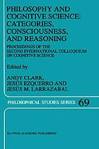 Philosophy and cognitive science : categories, consciousness, and reasoning : proceedings of the Second International Colloquium on Cognitive Science