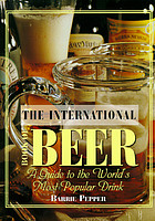 The international book of beer : a guide to the world's most popular drink