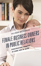 Female business owners in public relations : constructing identity at home and at work