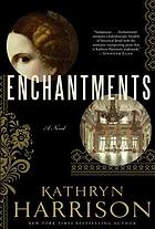Enchantments : a novel