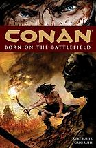 Conan. / Born on the battlefield