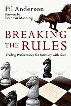 Breaking the rules : trading performance for intimacy with God