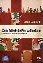 Social policy in the post-welfare state : Australian society in a changing world