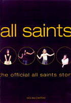 All Saints : the official All Saints story