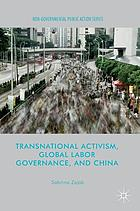 Transnational activism, global labor governance, and China