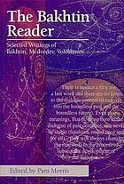 The Bakhtin reader : selected writings of Bakhtin, Medvedev, and Voloshinov