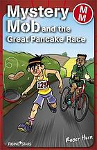 Mystery Mob and the great pancake day race