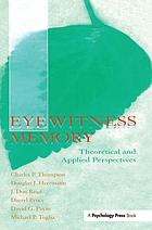 Eyewitness memory : theoretical and applied perspectives
