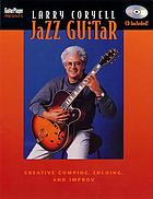 Jazz guitar : creative comping, soloing, and improv