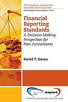 Financial reporting standards : a decision-making perspective for non-accountants