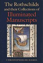 The Rothschilds and their collections of illuminated manuscripts