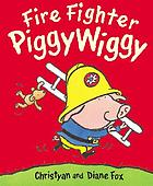 Fire fighter Piggywiggy