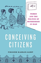 Conceiving citizens : women and the politics of motherhood in Iran