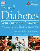 Type 2 diabetes : your questions answered