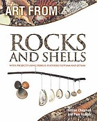 Art from rocks and shells : with projects using pebbles, feathers, flotsam and jetsam