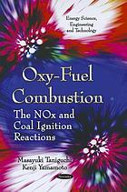 Oxy-fuel combustion : the NOx and coal ignition reactions