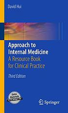 Approach to internal medicine : a resource book for clinical practice
