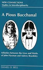 A pious bacchanal : affinities between the lives and works of John Flaxman and Aubrey Beardsley