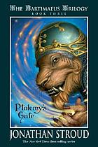 The Bartimaeus Trilogy: Ptolemy's Gate ; Book Three.