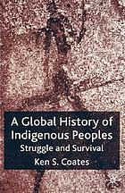 A global history of indigenous peoples : struggle and survival
