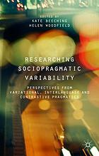 Researching sociopragmatic variability : perspectives from variational, interlanguage and contrastive pragmatics