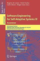Software engineering for self-adaptive systems. III, Assurances : International Seminar, Dagstuhl Castle, Germany, December 15-19, 2013, Revised selected and invited papers