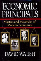 Economic principals : masters and mavericks of modern economics
