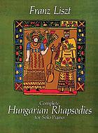 Complete Hungarian rhapsodies : for solo piano