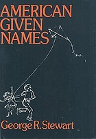 American given names : their origin and history in the context of the English language