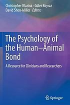 The Psychology of the Human-Animal Bond : a Resource for Clinicians and Researchers
