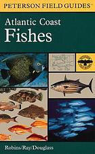 A field guide to Atlantic Coast fishes of North America